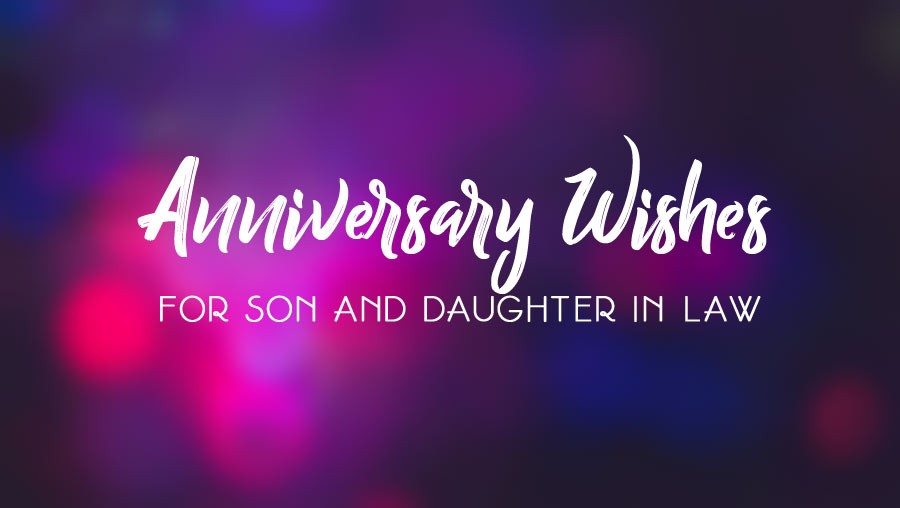 Anniversary wishes for son and daughter in law