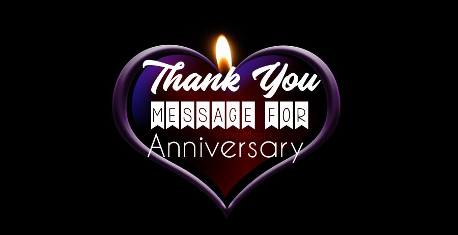 Thank you message for anniversary wishes and gifts
