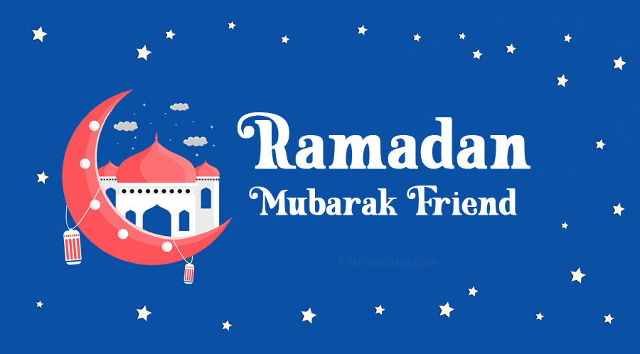 Ramadan Mubarak wishes for friends